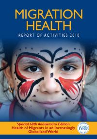 Migration Health. Report of Activities 2010
