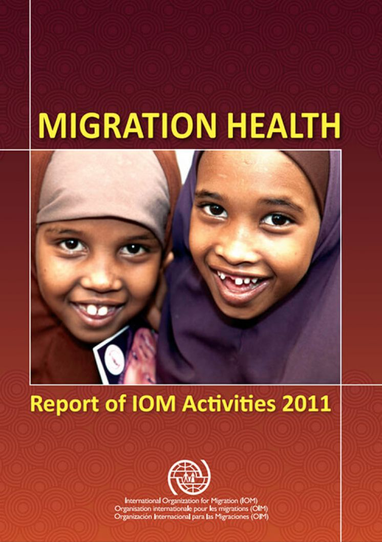 Migration Health, Report of IOM Activities 2011